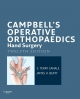 Campbell''s Operative Orthopaedics: Hand Surgery