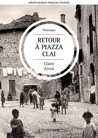 Retour à Piazza Clai   Ritorno a Piazza Clai - Claire Arnot