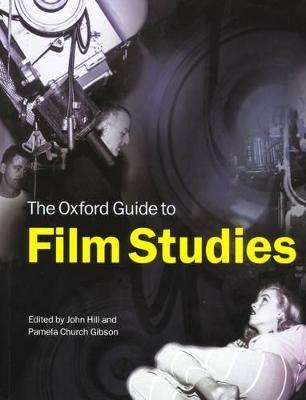The Oxford Guide to Film Studies - John Hill; Pamela Church Gibson