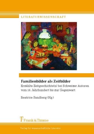 Familienbilder als Zeitbilder - Beatrice Sandberg