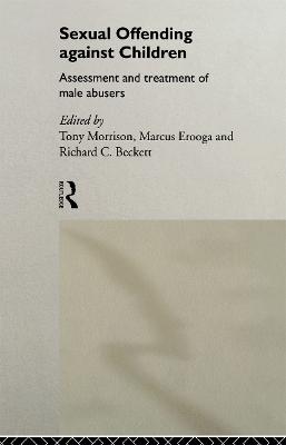 Sexual Offending Against Children - Richard Beckett; Marcus Erooga; Tony Morrison