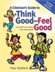 A Clinician''s Guide to Think Good-Feel Good