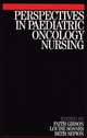 Perspectives in Paediatric Oncology Nursing