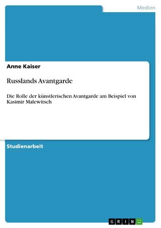 Russlands Avantgarde - Anne Kaiser