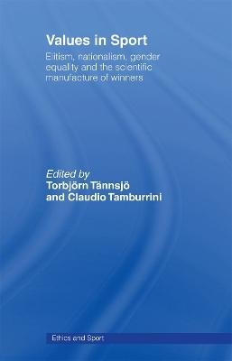 Values in Sport - Claudio Tamburrini; Torbjoern Tannsjoe