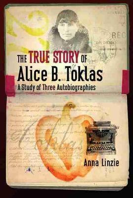 The True Story of Alice B. Toklas - Anna Linzie