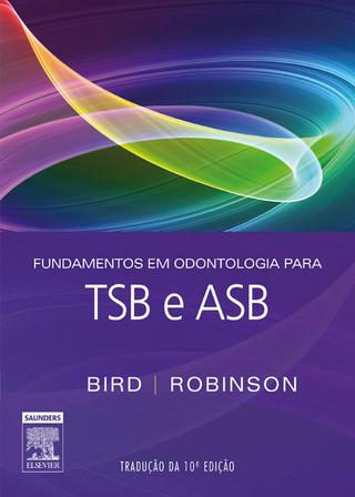 Fundamentos em Odontologia para TSB e ASB - Doni L. Bird