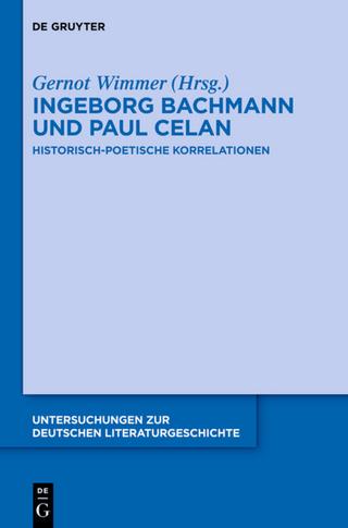 Ingeborg Bachmann und Paul Celan - Gernot Wimmer