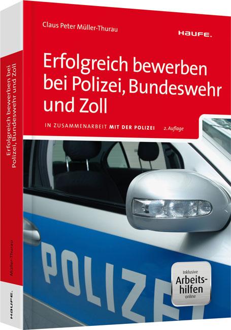 erfolgreich bewerben bei polizei bundeswehr und zoll inkl arbeitshilfen online claus peter - Muller Online Bewerbung