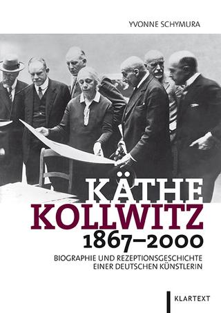 Käthe Kollwitz 1867?2000 - Yvonne Schymura