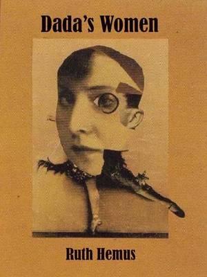 Dada's Women - Ruth Hemus