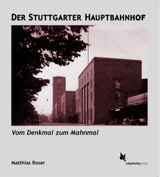 Der Stuttgarter Hauptbahnhof - Matthias Roser