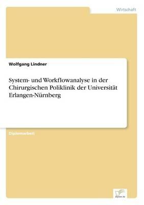 System- und Workflowanalyse in der Chirurgischen Poliklinik der Universität Erlangen-Nürnberg - Wolfgang Lindner