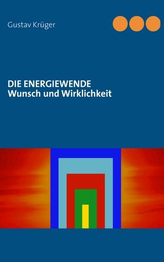 Die Energiewende - Gustav Krüger