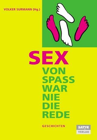 Sex - Von Spaß war nie die Rede - Volker Surmann