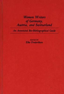 Women Writers of Germany, Austria, and Switzerland - Elke P. Frederiksen