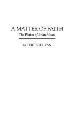 A Matter of Faith - Robert Sullivan