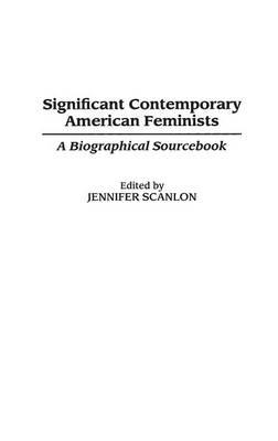 Significant Contemporary American Feminists - Jennifer R. Scanlon