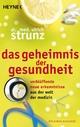Das Geheimnis der Gesundheit - Ulrich Strunz