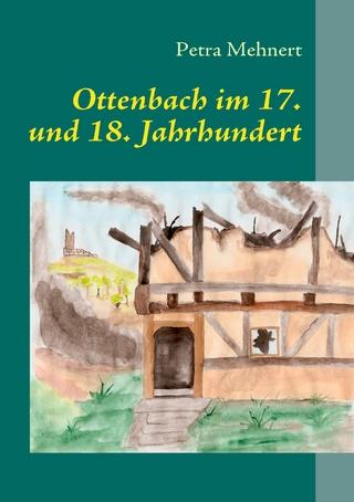 Ottenbach im 17. und 18. Jahrhundert - Petra Mehnert