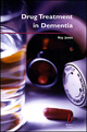 Drug Treatment in Dementia