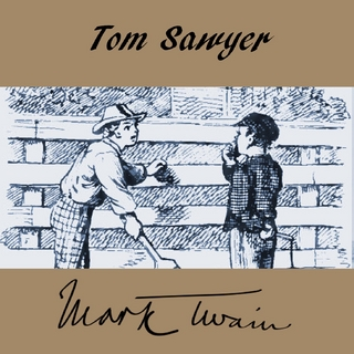 Tom Sawyer - Mark Twain; Bettina Reifschneider
