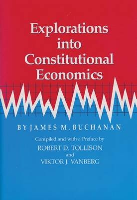 Explorations into Constit - James M. Buchanan