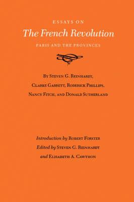 Essays On The French Revolution - Steven G. Reinhardt; Elizabeth A. Cawthon