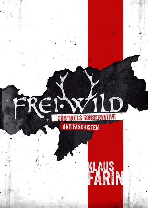 eBook: Frei·Wild von Klaus Farin | ISBN 978-3-945398-23-4