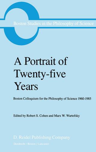 A Portrait of Twenty-five Years - Robert S. Cohen; Marx W. Wartofsky