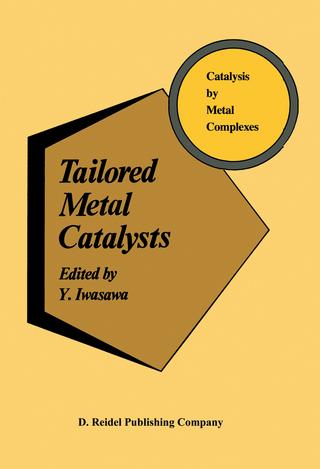 Tailored Metal Catalysts - Y. Iwasawa