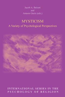 Mysticism - Jacob A. Belzen; Antoon Geels