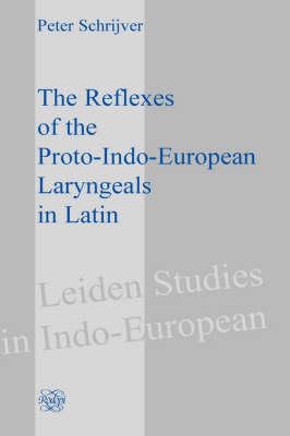 The Reflexes of the Proto-Indo-European Laryngeals in Latin - Peter Schrijver