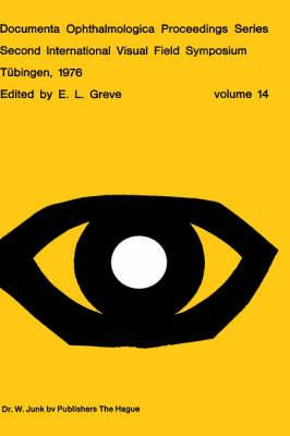 Second International Visual Field Symposium, Tubingen, 19-22 September, 1976 - E.L. Greve