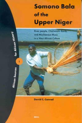 Somono Bala of the Upper Niger - Daniel Harrington; Sekou Camara