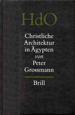 Christliche Architektur in AEgypten - Peter Grossmann