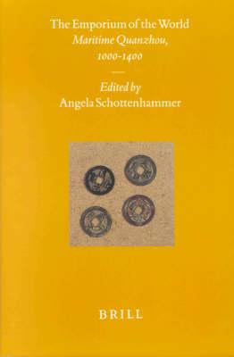The Emporium of the World - Angela Schottenhammer