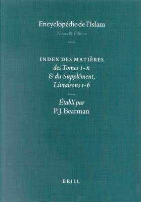 Encyclopaedia of Islam - Indices English edition / Encyclopedie de l'Islam - Indices edition Francaise - Peri Bearman