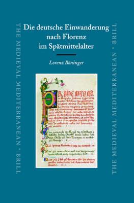 Die deutsche Einwanderung nach Florenz im Spatmittelalter - Lorenz Boeninger