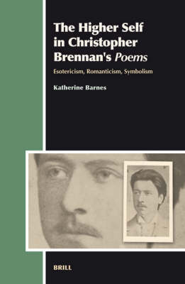 The Higher Self in Christopher Brennan's <i>Poems</i> - Katherine Barnes