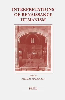 Interpretations of Renaissance Humanism - Angelo Mazzocco