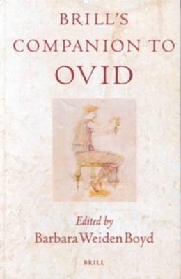 Brill's Companion to Ovid - Barbara Weiden Boyd