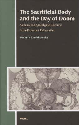 The Sacrificial Body and the Day of Doom - Urszula Szulakowska