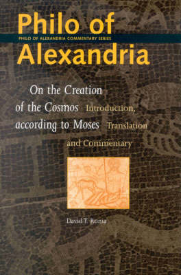 Philo of Alexandria, On the Creation of the Cosmos according to Moses - Douwe (David) Runia