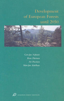 Development of European Forests until 2050 - Nabuurs; Paivinen; Pussinen; Schelhaas