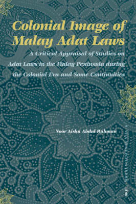 Colonial Image of Malay Adat Laws - Noor Aisha Abdul Rahman