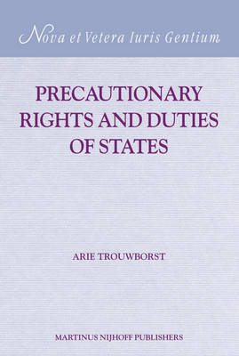 Precautionary Rights and Duties of States - Arie Trouwborst