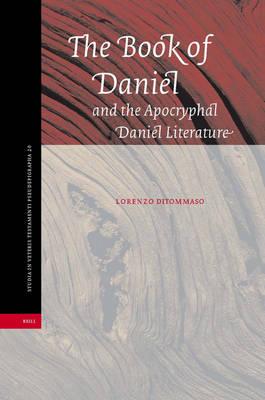 The Book of Daniel and the Apocryphal Daniel Literature - Lorenzo DiTommaso