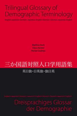 Trilingual Glossary of Demographic Terminology: English - Japanese - German - Matthias Koch; Claus Harmer; Florian Coulmas