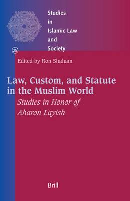 Law, Custom, and Statute in the Muslim World - Ron Shaham